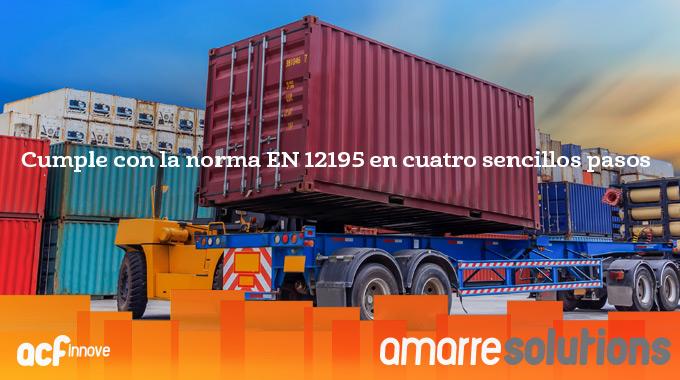 Cumple Con La Norma EN 12195 En Cuatro Sencillos Pasos Con Amarre Solutions